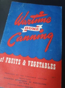 An old pamphlet called Wartime Home Canning of Fruits and Vegetables